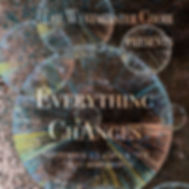 Everything Changes Poster.jpg