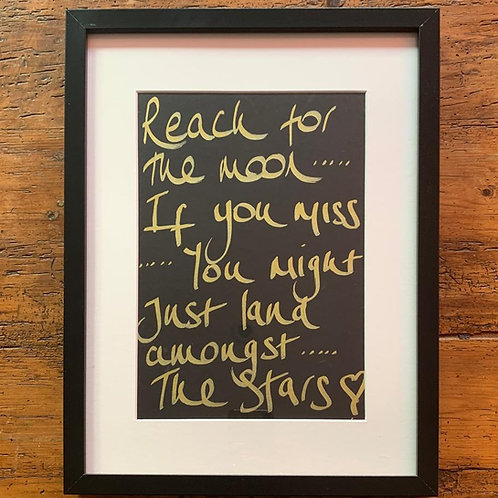 Reach for the moon... If you miss you might just land amongst the stars