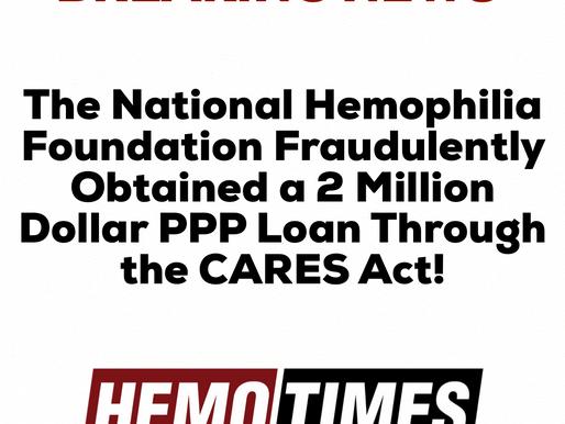 National Hemophilia Foundation Fraudulently Obtained 2 Million Dollar PPP Loan