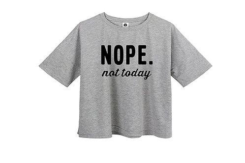 Nope Not Today Tee
