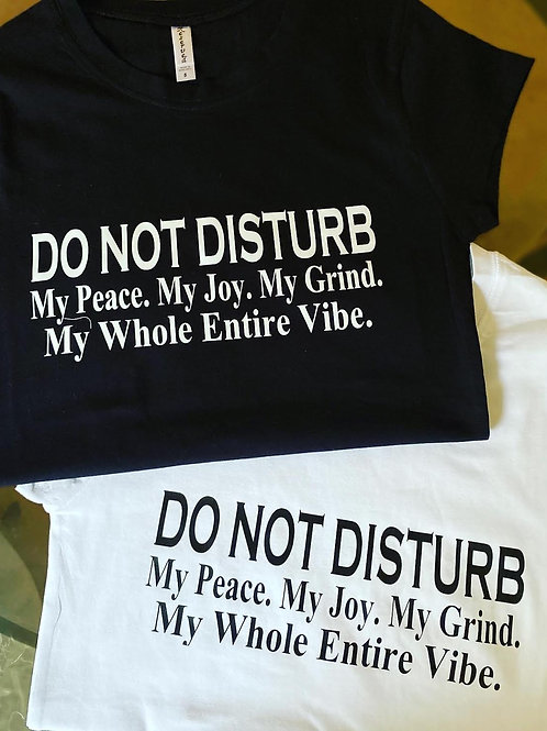 Do Not Disturb Tee