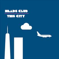 Heads Club - This City
