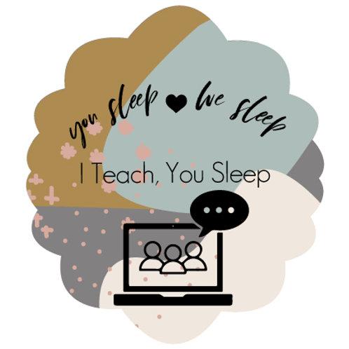 I Teach You Sleep