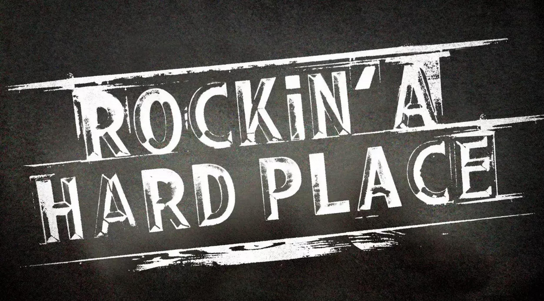 Rockin' a Hard Place
