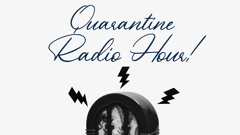 Quarantine Radio Hour