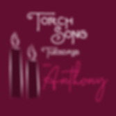 Torch Song Tuesdays with Anthony
