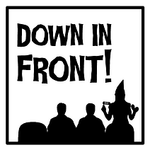 Down in Front! Logo