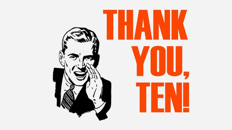 Thank You, Ten!