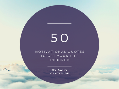 Motivational Quotes To Get Your Life Inspired.