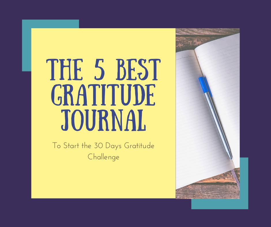The 5 Best Gratitude Journals, To Start the 30 days gratitude Challenge