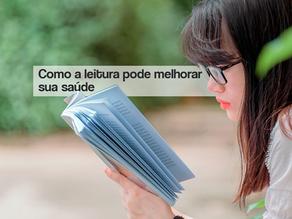 Como a leitura pode melhorar a sua saúde?