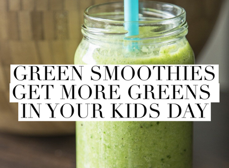 Smoothies - Get More Greens In Your Kids Day