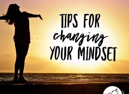 Tips For Changing Your Mindset