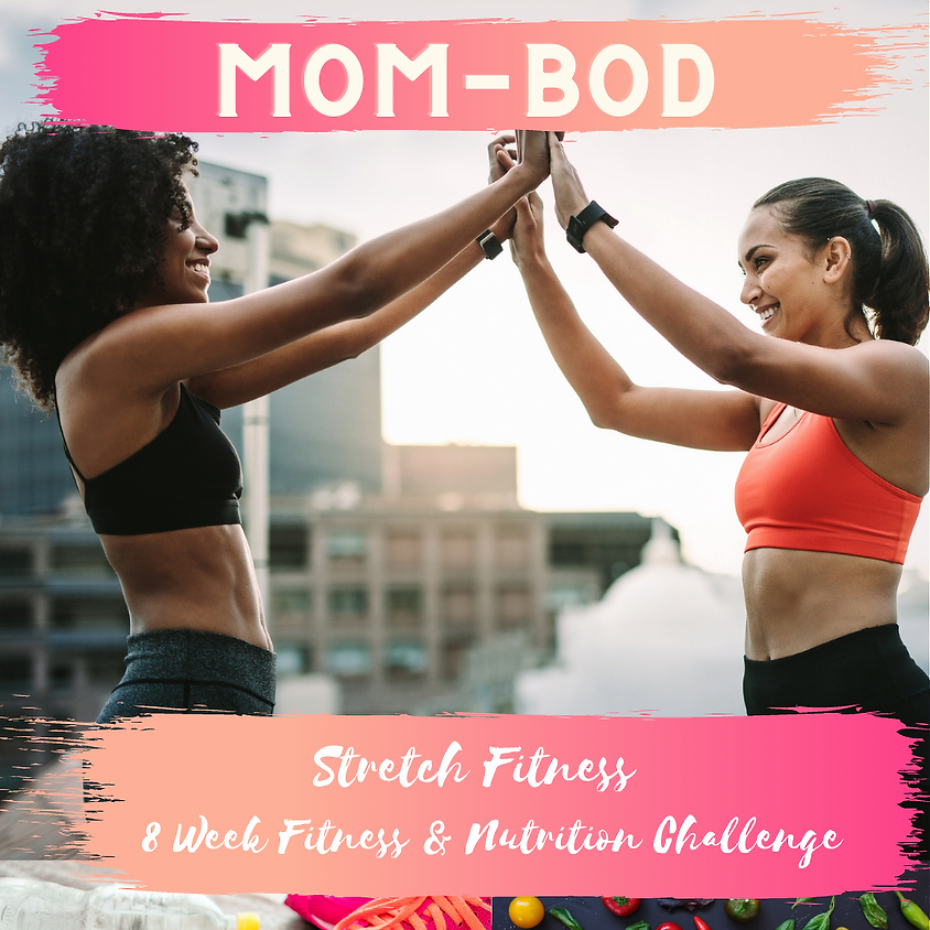 MOM-Bod 8 Week Fitness & Nutrition Challenge