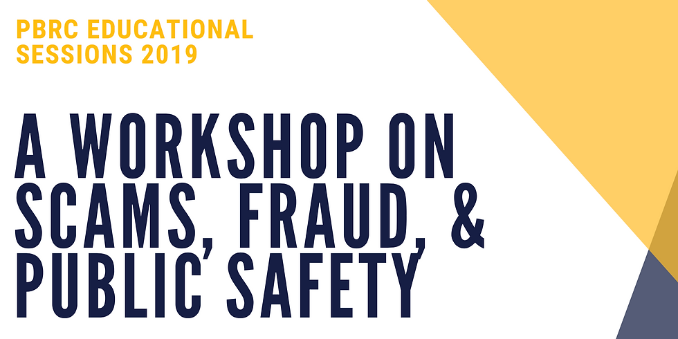 A Workshop on Scams, Fraud, & Public Safety
