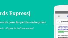 Découvrez Adwords Express, une version light de Adwords pour les petites entreprises.