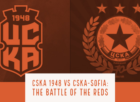 CSKA 1948 vs CSKA-Sofia:          The Battle of the Reds