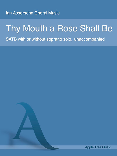 Thy Mouth a Rose Shall Be