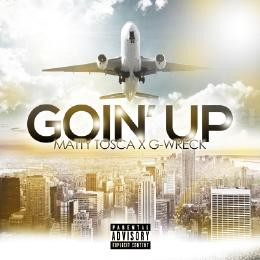 """Matty Tosca & G-Wreck """"Goin' Up"""" (Official Video)"""