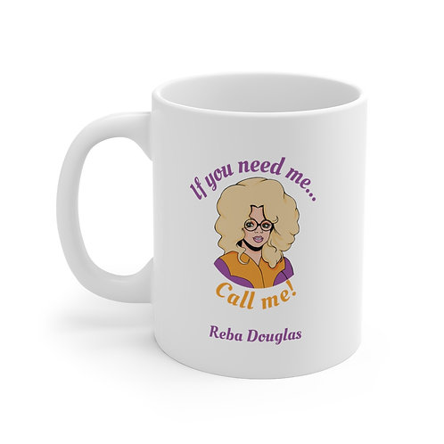 """If You Need Me..."" Reba Mug"