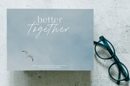 Better together | The little Coffee-Table-Book | ISBN 978-3-9822755-0-5