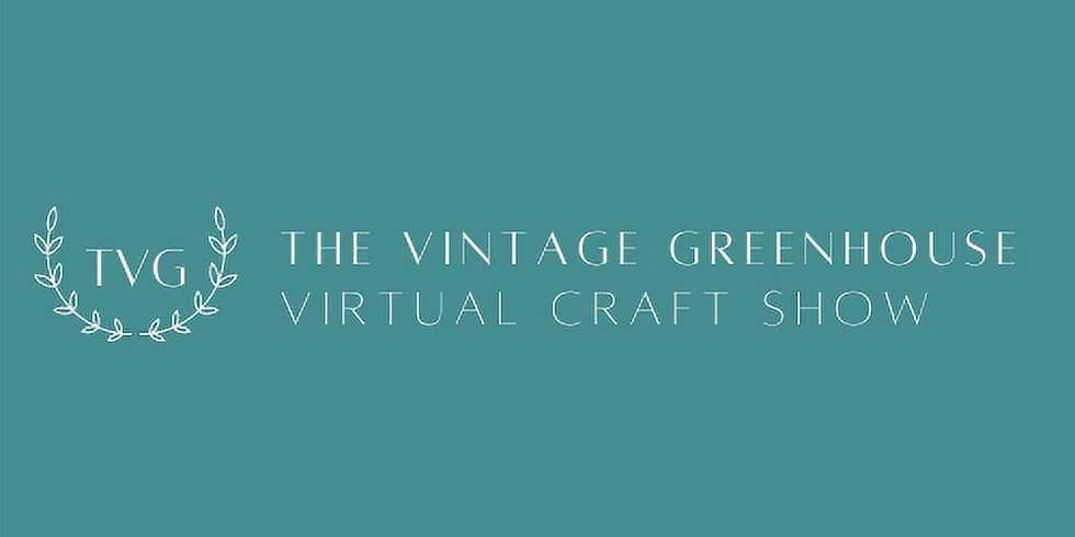 The Vintage Greenhouse Virtual Craft Show