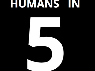 Humans in 5 - It's time to human up!