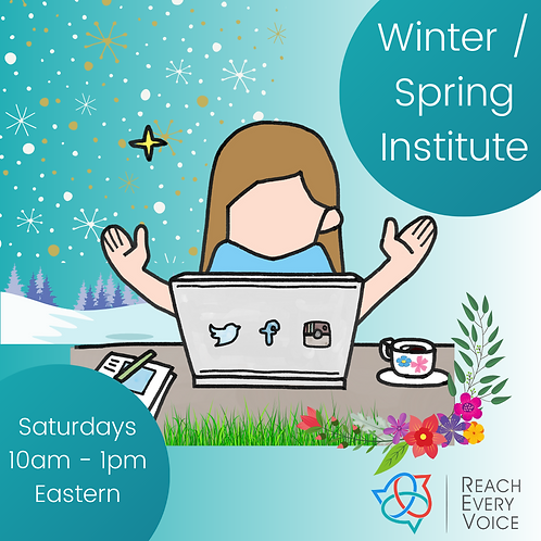 Winter / Spring Institute - Saturdays 10am - 1pm Eastern