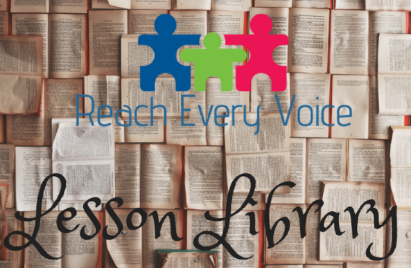 Reach Every Voice Lesson Library