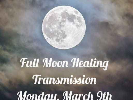 March 2020 Full Moon Remote Healing Transmission