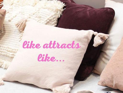 Like attracts like?