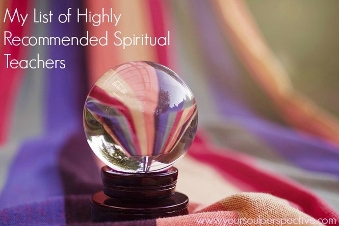 My list of Highly Recommended Spiritual Teachers