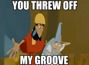 "Emperor berates peasant for throwing off his ""groove""."