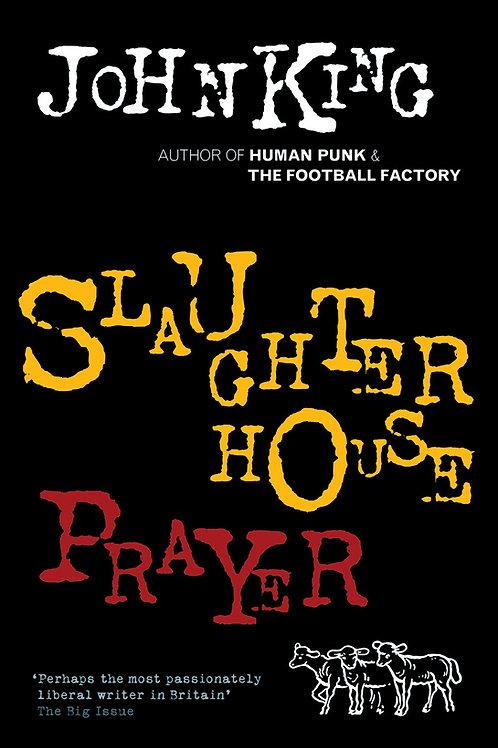 Slaughterhouse Prayer – John King