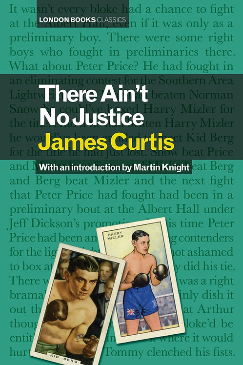 There Ain't No Justice – James Curtis