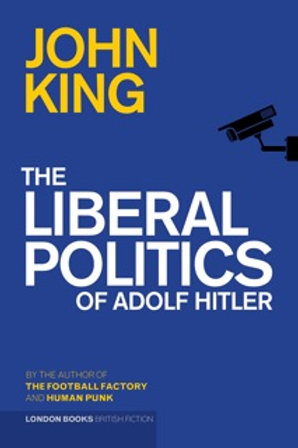 The Liberal Politics Of Adolf Hitler –John King