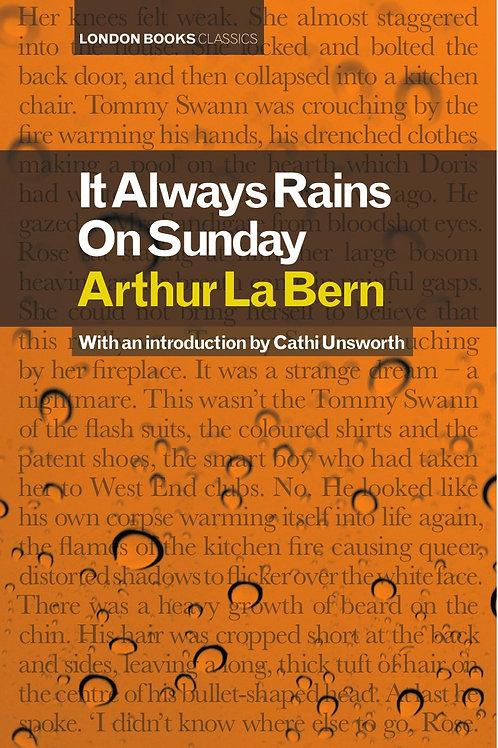 It Always Rains On Sunday – Arthur La Bern