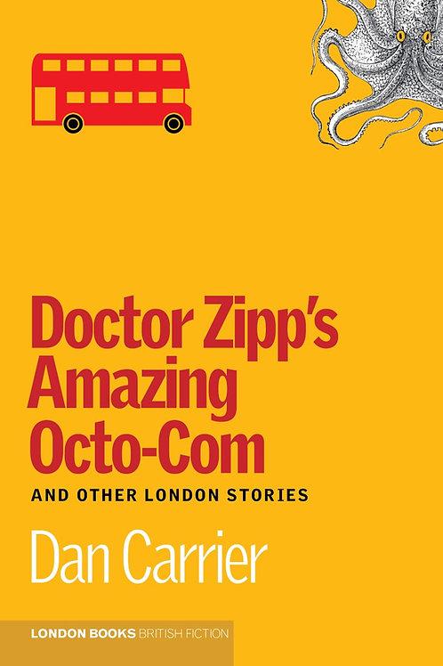 Doctor Zipp's Amazing Octo-Com – Dan Carrier