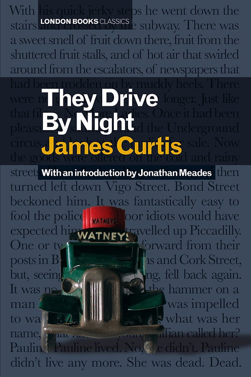 They Drive By Night – James Curtis