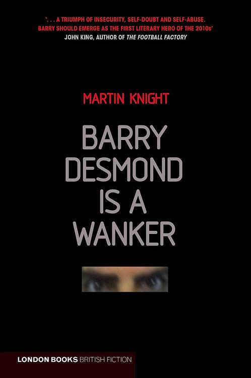 Barry Desmond Is A Wanker – Martin Knight