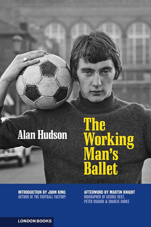 The Working Man's Ballet – Alan Hudson