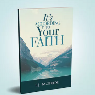It's According to Your Faith