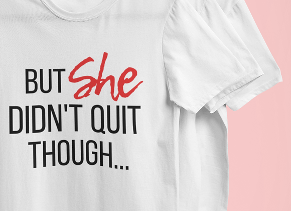She Didn't Quit - Love Edtion