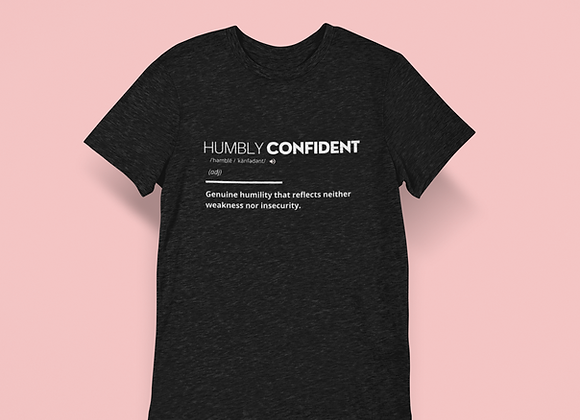 Humbly Confident Tee