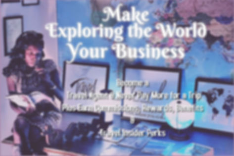 Make Exploring the World Your Business2.