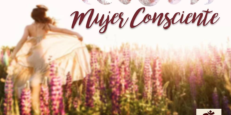 """""""Mujer Consciente"""", Movimiento Orgánico, Tantra Yoga y Meditación"""