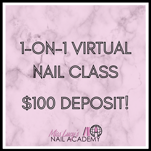 1-on-1 Nail Class (4 Hours Virtual)