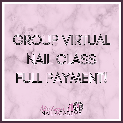 Group Nail Class (2 Hours Virtual)