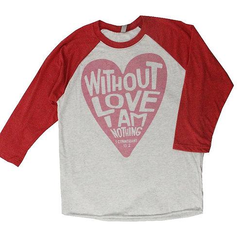 Without Love raglan