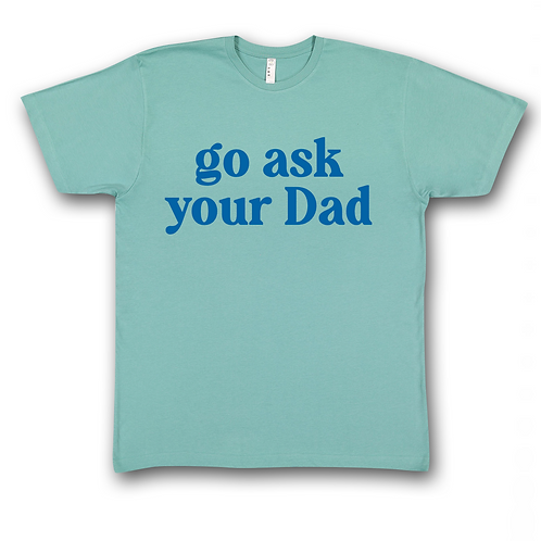 Go Ask Your Dad